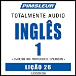 ESL Port (Braz) Phase 1, Unit 26: Learn to Speak and Understand English as a Second Language with Pimsleur Language Programs   Pimsleur