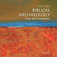Biblical Archaeology: A Very Short Introduction Audiobook by Eric H. Cline Narrated by Craig Jessen
