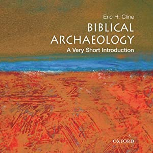 Biblical Archaeology: A Very Short Introduction | [Eric H. Cline]