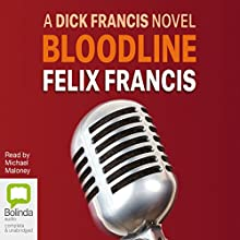 Bloodline Audiobook by Felix Francis Narrated by Michael Maloney