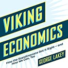 Viking Economics:: How the Scandinavians Got It Right - And How We Can, Too Hörbuch von George Lakey Gesprochen von: Chris Roman