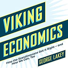 Viking Economics:: How the Scandinavians Got It Right - And How We Can, Too Audiobook by George Lakey Narrated by Chris Roman