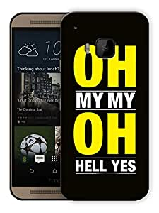 """Humor Gang Oh My Oh Yes - Funny Quote Printed Designer Mobile Back Cover For """"HTC ONE M9"""" (3D, Matte, Premium Quality Snap On Case)"""