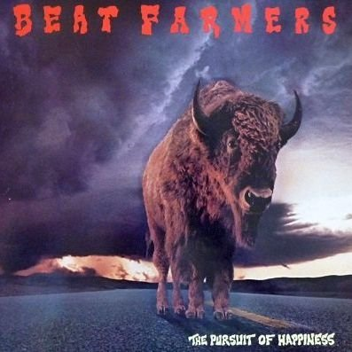 The Beat Farmers - The Pursuit Of Happiness - Zortam Music