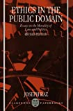 Ethics in the Public Domain: Essays in the Morality of Law and Politics (0198260695) by Raz, Joseph