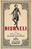 Disraeli: The Victorian Dandy Who Became Prime Minister (1403972702) by Christopher Hibbert