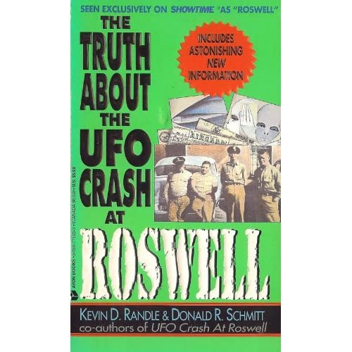 The Truth About the Ufo Crash at Roswell Kevin D. Schmitt, Donald R. Randle