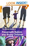 The Rough Guide to Travel with Babies & Young Children (Rough Guides Reference Titles)