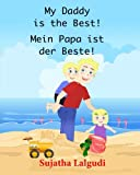 img - for German children's book: My Daddy is the Best. Mein Papa ist der Beste: German books for children.(Bilingual Edition) English German children's picture ... for children:) (Volume 7) (German Edition) book / textbook / text book