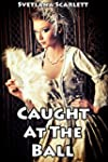 Caught at the Ball (Naughty Victorian...