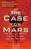 Robert Zubrin The Case for Mars: The Plan to Settle the Red Planet and Why We Must