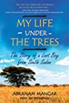 My Life Under the Trees: The Story of...