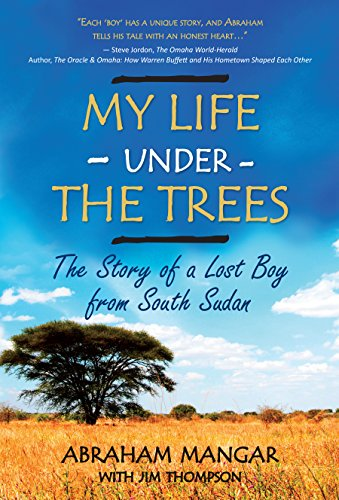 Abraham Mangar - My Life Under the Trees: The Story of a Lost Boy from South Sudan