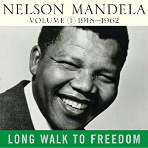 Long Walk to Freedom, Vol. 1 Audiobook