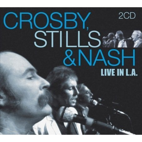Crosby, Stills & Nash - Live in L.A. - Zortam Music