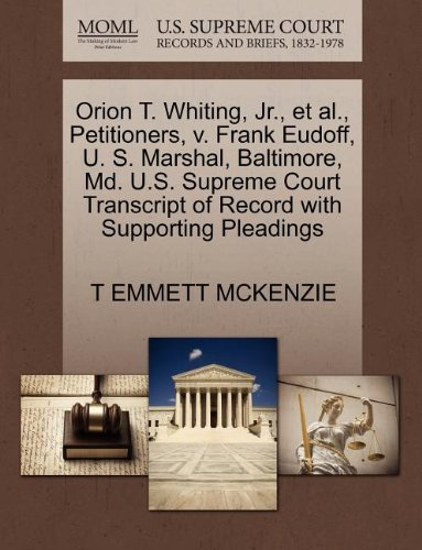 Orion T. Whiting, Jr., et al., Petitioners, v. Frank Eudoff, U. S. Marshal, Baltimore, Md. U.S. Supreme Court Transcript of Record with Supporting Pleadings