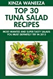Top 30 Tuna Salads:  Most-Wanted And Super Tasty Salads You Must Definitely Try