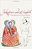 img - for Shakespeare and Elizabeth: The Meeting of Two Myths book / textbook / text book