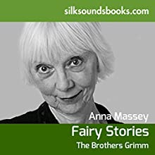 Fairy Stories (       UNABRIDGED) by  Brothers Grimm Narrated by Anna Massey