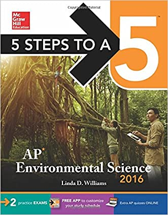 5 Steps to a 5: AP Environmental Science 2016 (5 Steps to a 5 on the Advanced Placement Examinations Series)