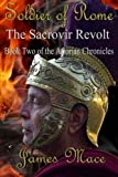 Soldier of Rome: The Sacrovir Revolt: Book Two of the Artorian Chronicles