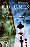 A Certain Justice (Adam Dalgliesh Mysteries Book 10) by P.D. James