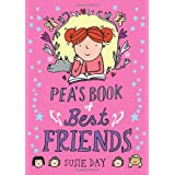 Pea's Book of Best Friendsby Susie Day