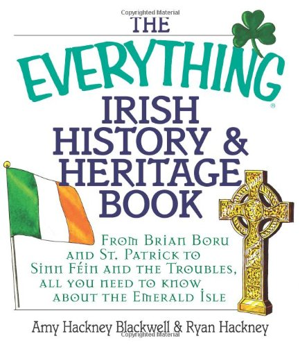 The Everything Irish History & Heritage Book: From...