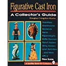 Figurative Cast Iron: A Collector's Guide (A Schiffer Book for Collectors)