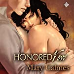 Honored Vow: Change of Heart, Book 3 (       UNABRIDGED) by Mary Calmes Narrated by Jeff Gelder