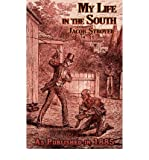 img - for { [ MY LIFE IN THE SOUTH ] } Stroyer, Jacob ( AUTHOR ) Sep-28-2001 Hardcover book / textbook / text book