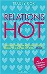 Relations hot : Comment savoir ce que vous voulez, l'obtenir et le garder chaud bouillant ! par Cox