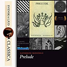 Prelude Audiobook by Katherine Mansfield Narrated by Ire Monger