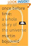 Once Before Time: A Whole Story of the Universe