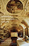 Image of Orthodoxy And Western Culture: A Collection of Essays Honoring Jaroslav Pelikan on His Eightieth Birthday