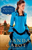 Waiting for Spring: A Novel (Westward Winds)