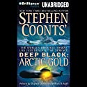 Deep Black: Arctic Gold (       UNABRIDGED) by Stephen Coonts, William H. Keith Narrated by Phil Gigante