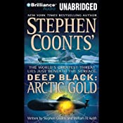 Deep Black: Arctic Gold | [Stephen Coonts, William H. Keith]