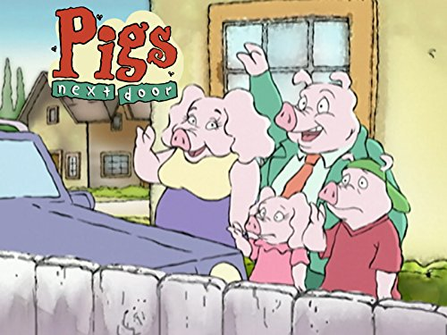 Pigs Next Door on Amazon Prime Instant Video UK