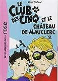 CLUB DES CINQ (LE) T.12 : LE CHÂTEAU DE MAUCLERC