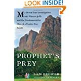 Prophet's Prey: My Seven-Year Investigation into Warren Jeffs and the Fundamentalist Church of Latter-Day Saints...