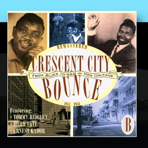 Crescent City Bounce: From Blues To R&B In New Orleans, CD B