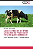 img - for Caracterizaci n de trece Unidades de Producci n (UP) de queso artesanal: Las UP ubicadas en Lara, Falc n y Yaracuy (Spanish Edition) book / textbook / text book