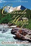 Colorado Hope (The Front Range Series) (Volume 2)