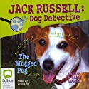 The Mugged Pug: Jack Russell 3 (       UNABRIDGED) by Darrel Odgers, Sally Odgers Narrated by Alan King