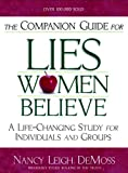 img - for The Companion Guide For Lies Women Believe: A Life-Changing Study for Individuals and Groups book / textbook / text book