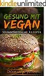 Vegan: Gesund mit Vegan - 50 fantasti...