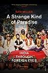 A Strange Kind of Paradise: India Thr...