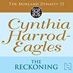 Dynasty 15: The Reckoning (       UNABRIDGED) by Cynthia Harrod-Eagles Narrated by Terry Wale