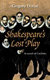 Shakespeare's lost play : in search of Cardenio